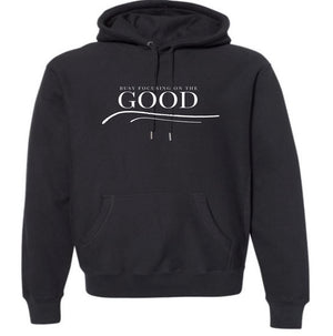 Focusing on the Good Hoodie