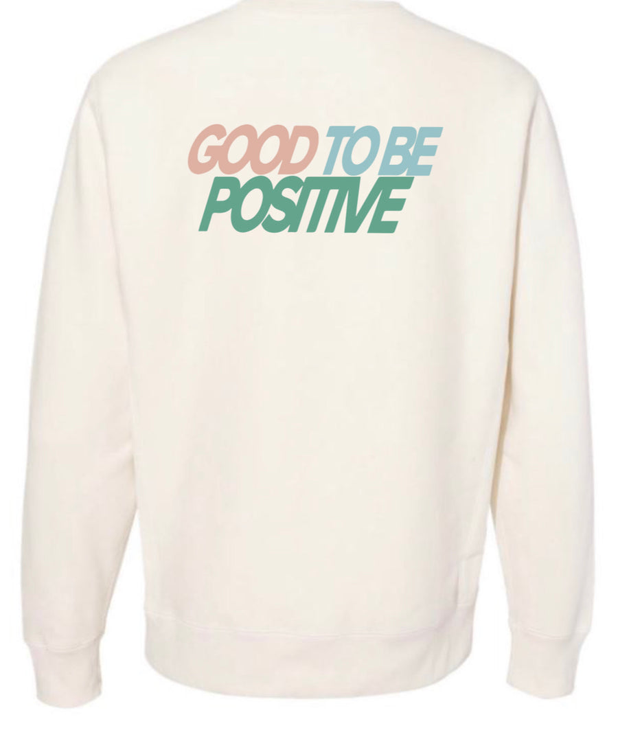 Good To Be Positive Crewneck