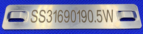Stainless cable tag printed 90 x 19 x  .5mm thick WIDE SLOT
