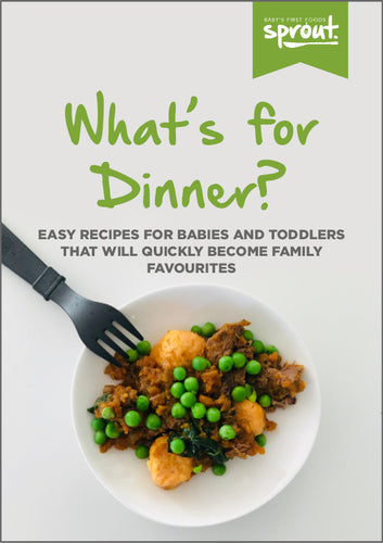 What's for Dinner? Easy recipes for babies and toddlers that will quickly become family favourites