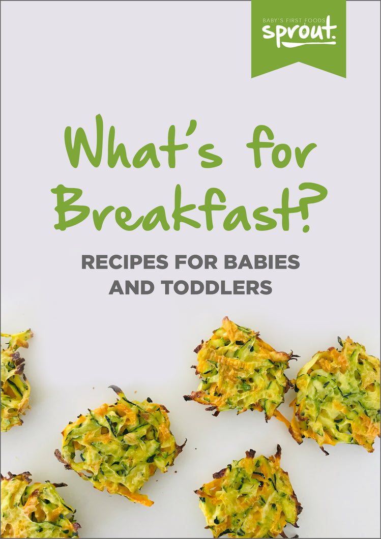 What's for Breakfast? Recipes for babies and toddlers
