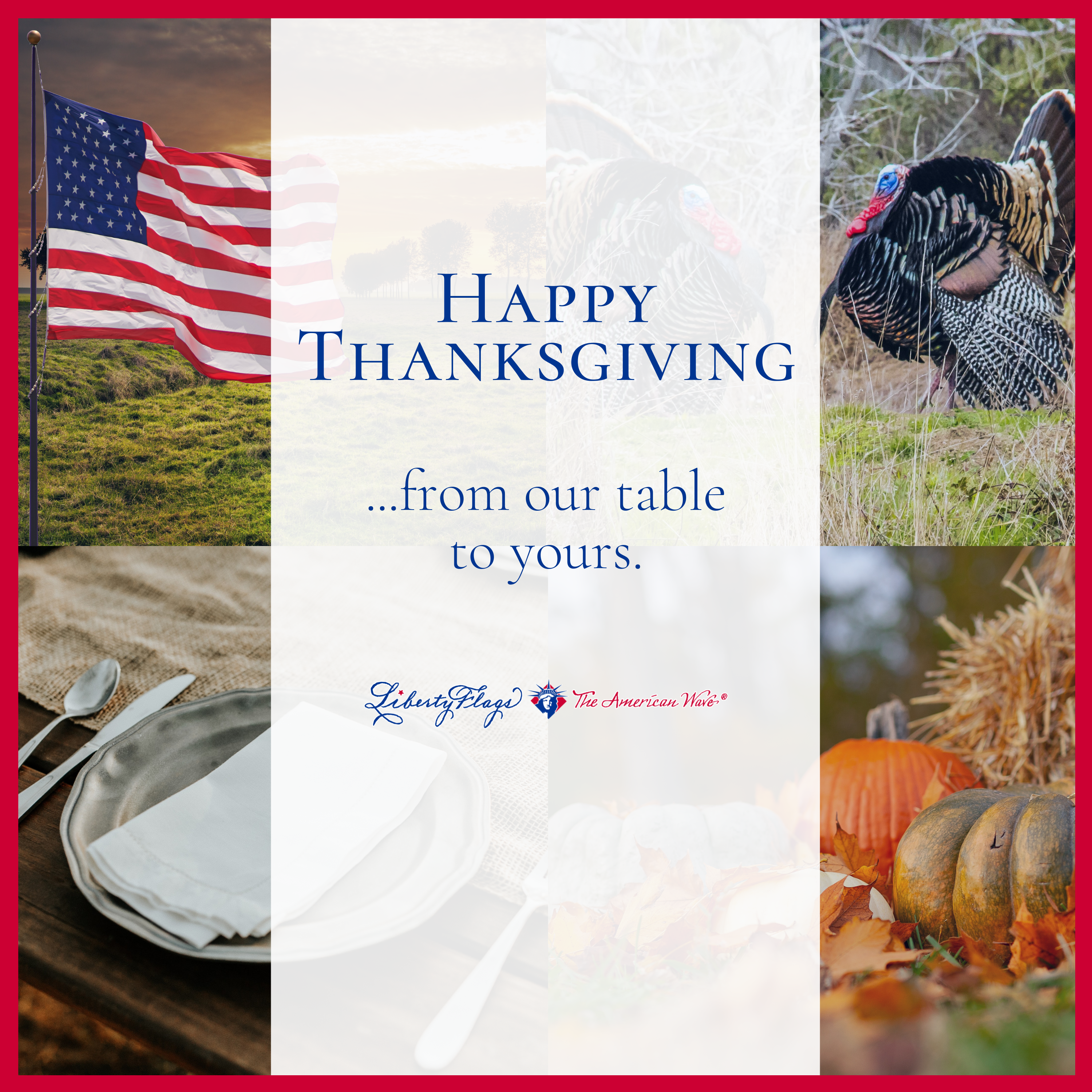 Thanksgiving with LIBERTY FLAGS, The American Wave®