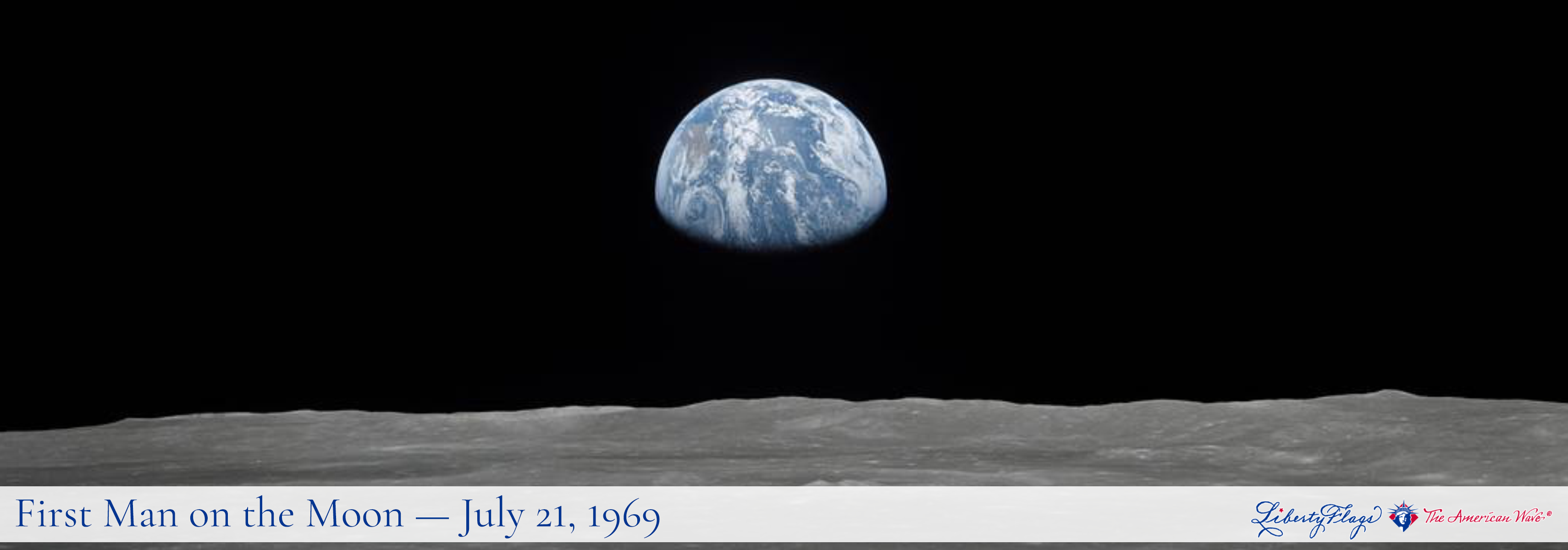 Earth as seen from the Moon, with LIBERTY FLAGS, The American Wave®