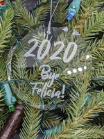 Etched Glass 2020 Bye Felicia Ornament