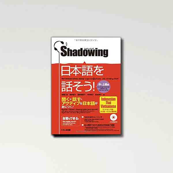 Shadowing: Let's Speak Japanese (Intermediate to Advanced) Indonesian - Thai - Viet version - 99Japan