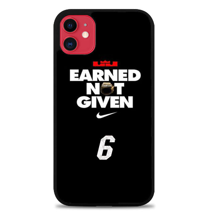 Lebron James Earned Not Given iPhone 11 Pro Max Case