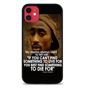 Tupac Quote V1512 iPhone 11 Case