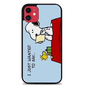 Peanuts Snoopy I Just Wanter To Say V 2094 iPhone 11 Case