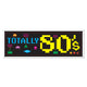 80's Sign Banner 152cm x 53cm - Party Savers