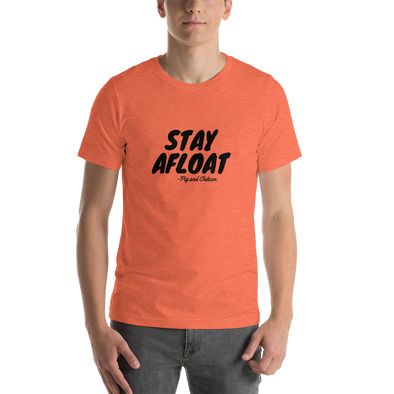 STAY AFLOAT | Short-Sleeve Unisex T-Shirt | Front Print Only