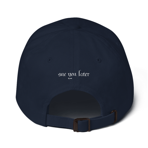 """Sue You Later"" Dad Cap - AmericanPoet"