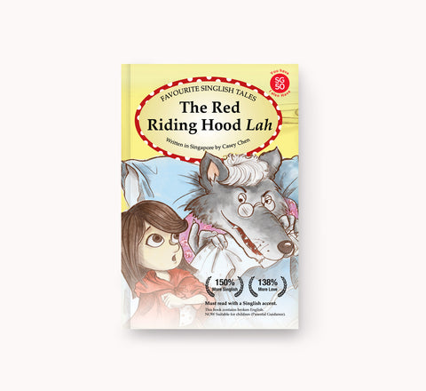 The Red Riding Hood Lah is a Singlish book depicting the fairy tales in a modern Singapore setting.