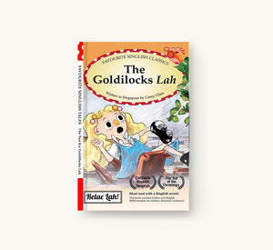 The Goldilocks Lah | Singlish Classics