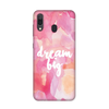 Dream Big Case for Samsung Galaxy A30