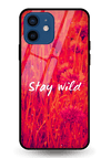 Stay Wild Glass Case for iPhone 12