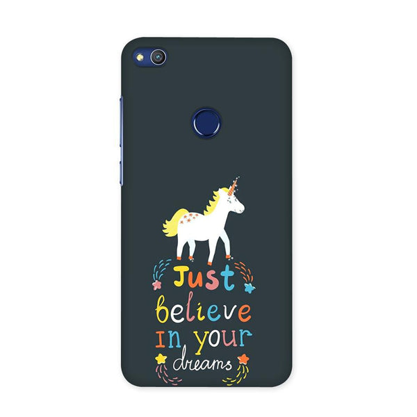 Believe In Your Dreams Case for Honor 8 Lite