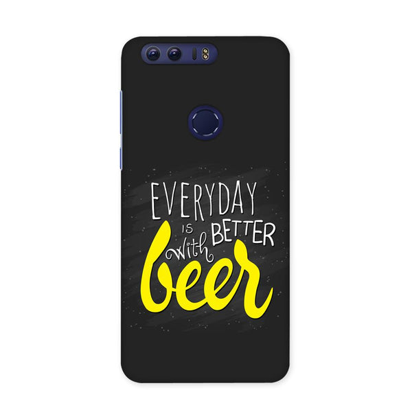 Better Days With Beer Case for Honor 8 Pro