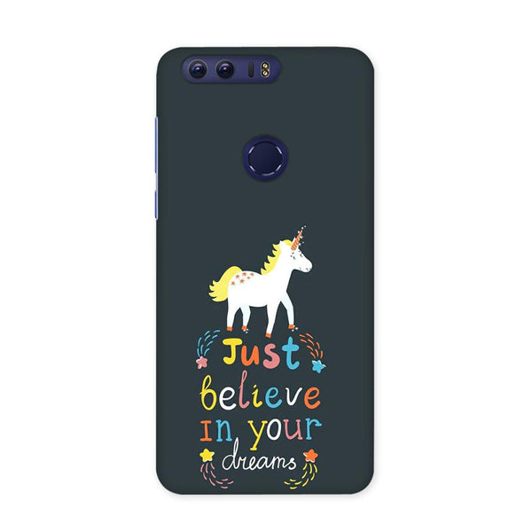 Believe In Your Dreams Case for Honor 8 Pro