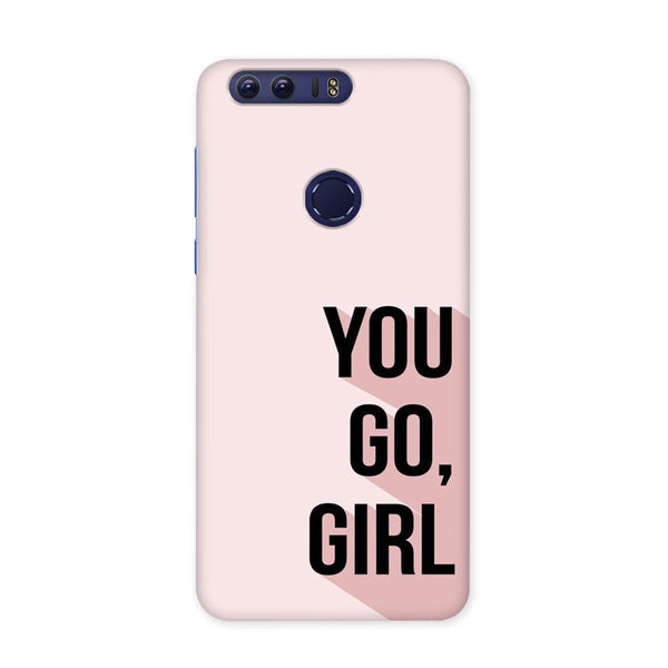 You Go Girl Case for Honor 8 Pro
