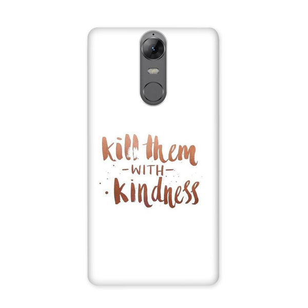 Kill Them With Kindness Case for Lenovo K6 Note