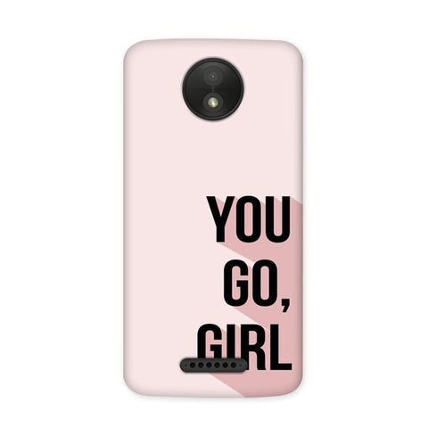 You Go Girl Case for Moto C Plus