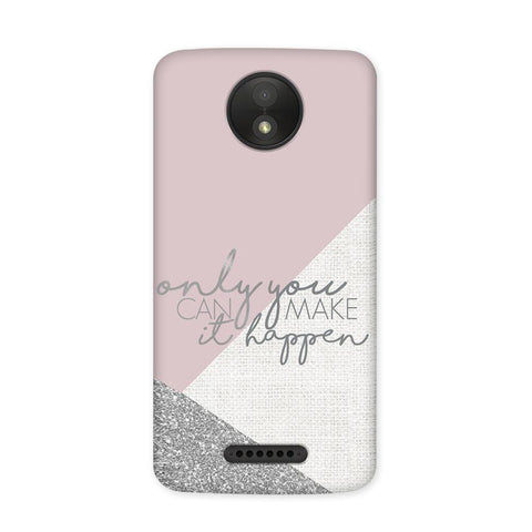 Make It Happen Case for Moto C Plus
