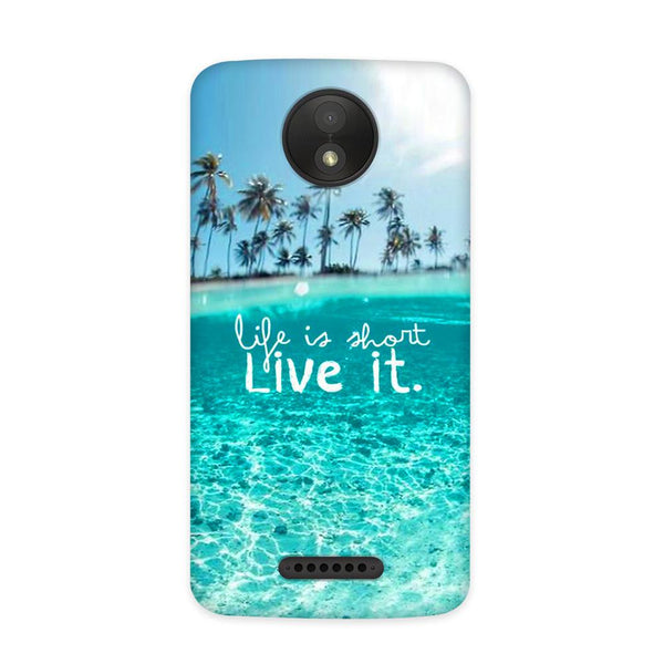 Live Your Life Case for Moto C Plus