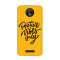 Positive Vibes Case for Moto C Plus