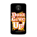 Dont Give Up Case for Moto C Plus