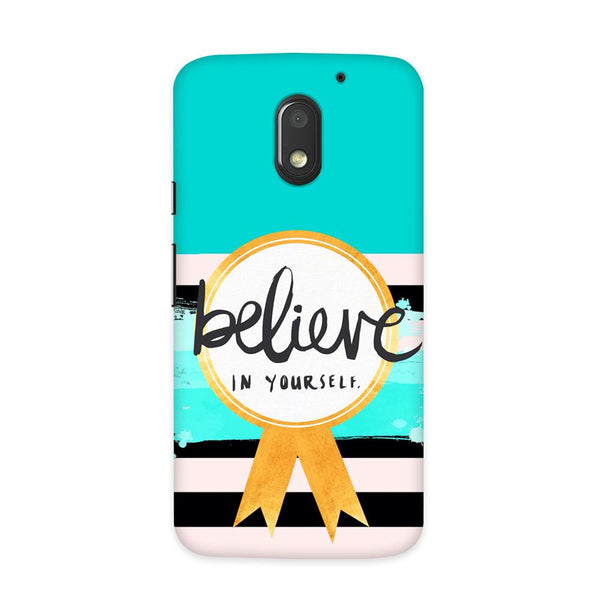 Believe in You Case for Moto E3 Power
