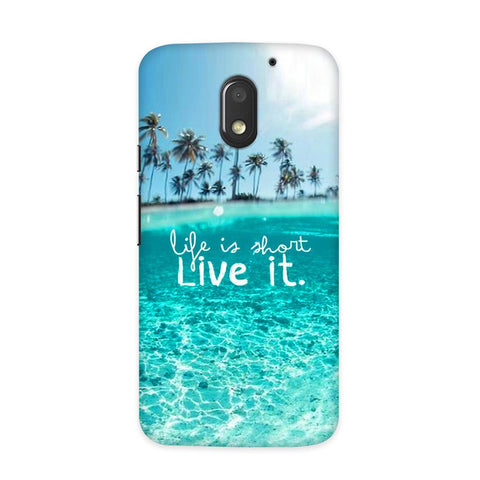 Live Your Life Case for Moto E3 Power