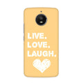 Live Love Laugh Case for  Moto E4 Plus