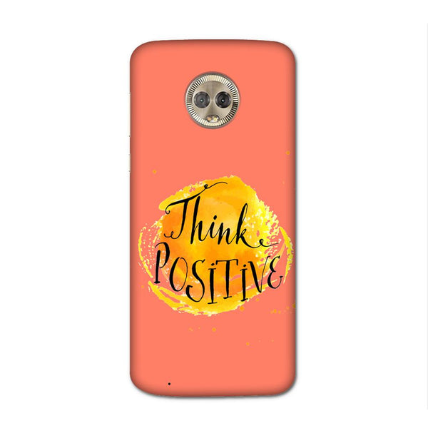 Think Positive Case for Moto G6