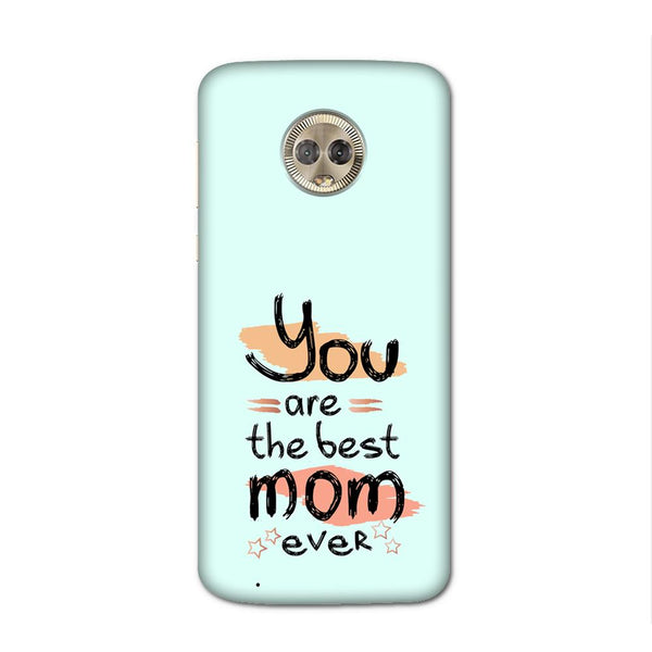 You Are Best Mom Case for Moto G6