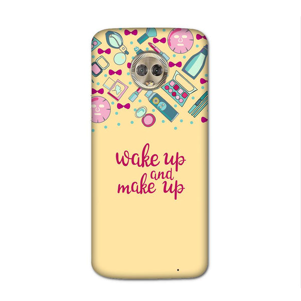 Wake Up Make Up Case for Moto G6 Plus