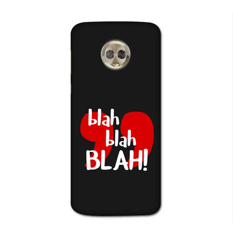 Blah Blah Black Case for Moto G6 Plus