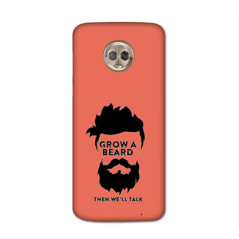 Beard Before Talks Case for Moto G6 Plus
