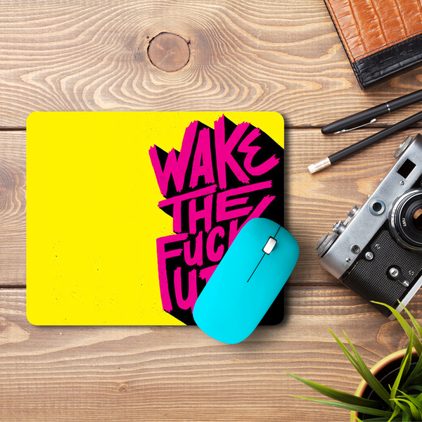 Wake Up  Mouse Pad