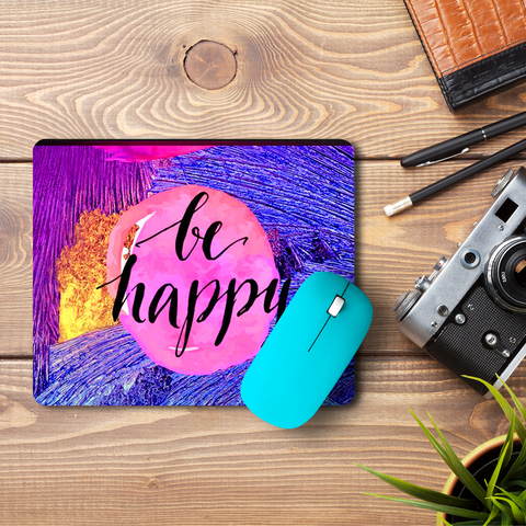 Always Be Happy  Mouse Pad