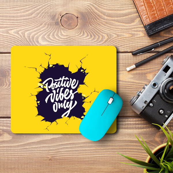 Positive Vibes Only  Mouse Pad