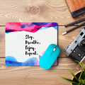 Stop Breathe Enjoy  Mouse Pad
