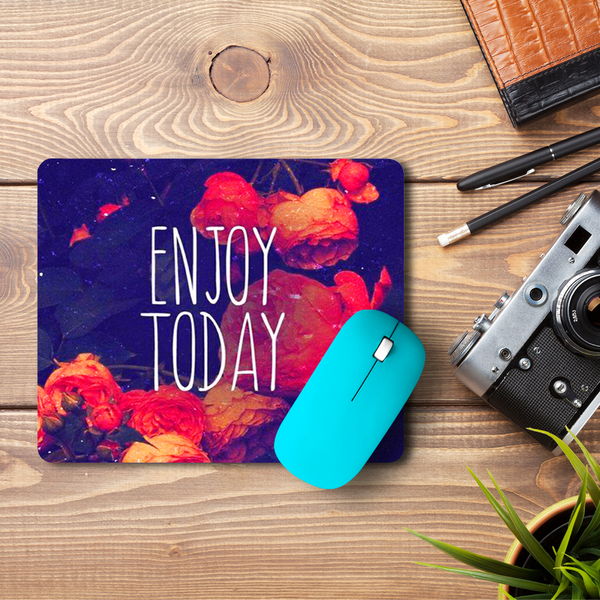 Enjoy Today  Mouse Pad