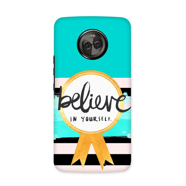 Believe in You Case for Moto X4