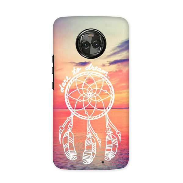 Dare to Dream Case for Moto X4