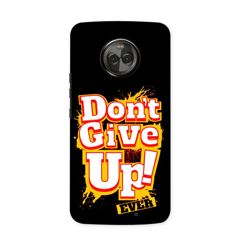 Dont Give Up Case for Moto X4