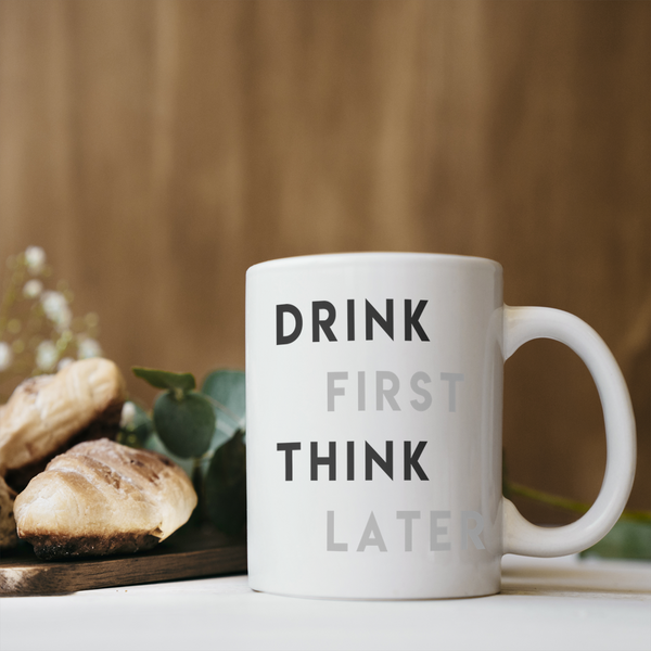 Drink First Coffee Mug