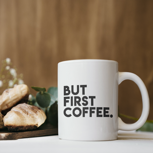 First Coffee Coffee Mug