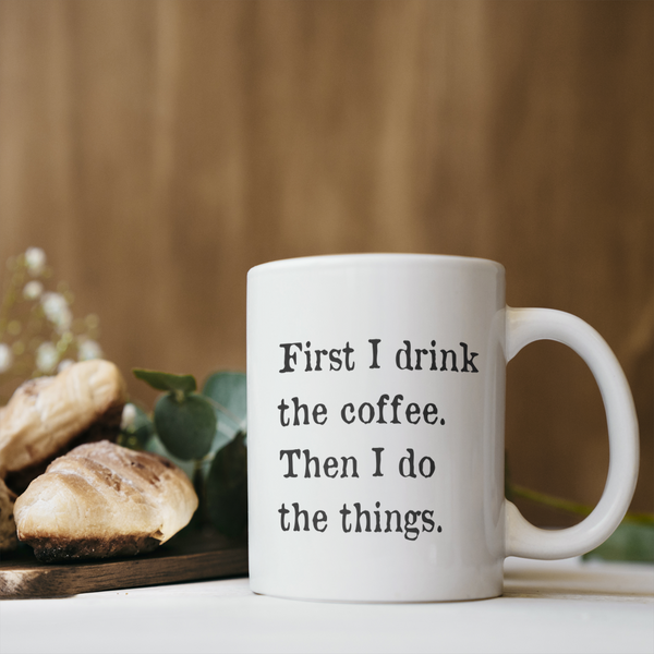 First Cofee Then Things Coffee Mug
