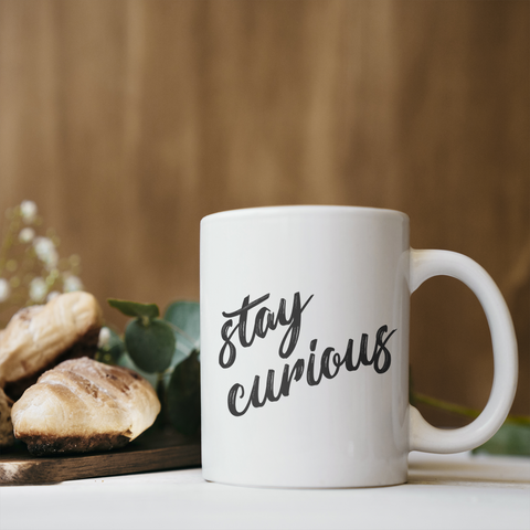 Stay Curious Coffee Mug