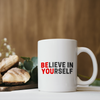 Believe in Yourself Coffee Mug